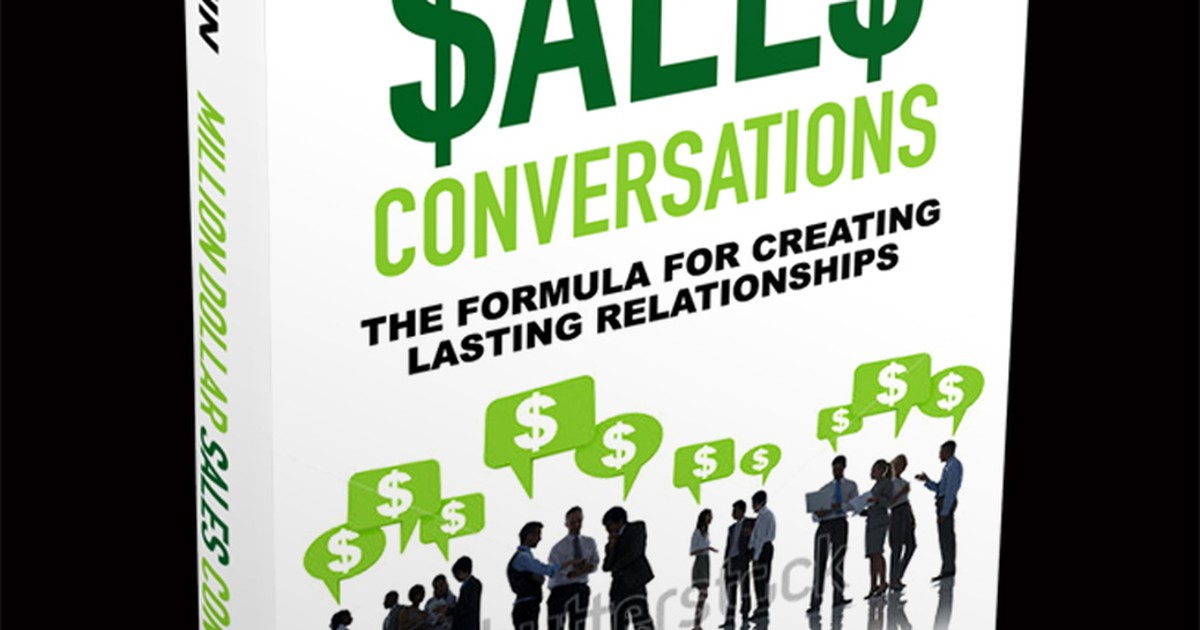 Million Dollar Sales Conversations: The Formula for Creating Lasting Relationships