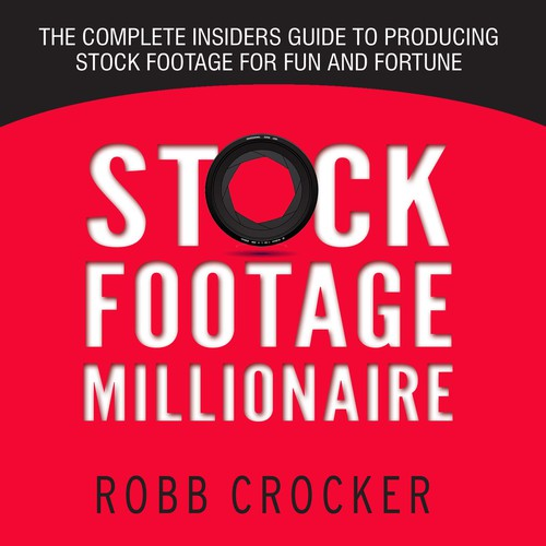 "Eye-Popping Book Cover for ""Stock Footage Millionaire"" Design by LilaM"
