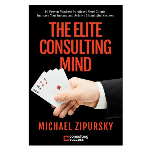 the elite consulting mind 16 proven mindsets to attract more clients increase your income and achieve meaningful success