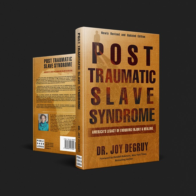 Post Traumatic Slave Syndrome: Americas Legacy of Enduring Injury and Healing