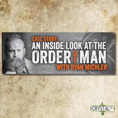 1900 x 700 Product Banner For Case Study: An Inside Look At The Order Of Man Podcast With Ryan Michl Design by crystalstreet